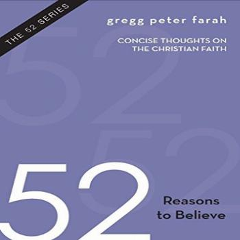 52 Reasons to Believe: Concise Thoughts on the Christian